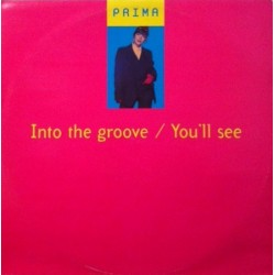 Prima  – Into The Groove / I Like It / You'll See