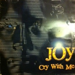 Joy  – Cry With Me