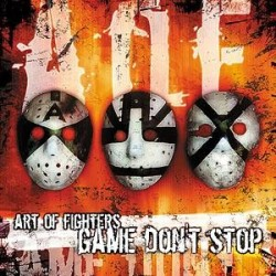 Art Of Fighters - Game Don't Stop