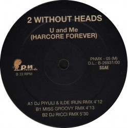 2 Without Heads – U And Me (Hardcore Forever) REMEMBER CORTE B2¡