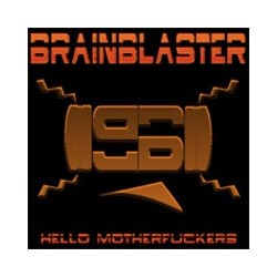 Brainblaster – Hello Motherfuckers