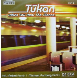 Tukan – When You Hear The Silence (Part 2 REMIX NOEMI¡¡))