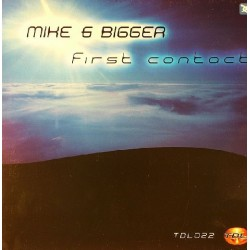 Mike & Bigger – First Contact