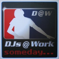 DJs @ Work – Someday