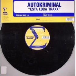 Autokriminal – Esta Loca Traxx
