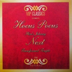 Hocus Pocus  – Here's Johnny  / Next - Transformed Temple