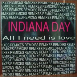 Indiana Day – All I Need Is Love (Remixes)