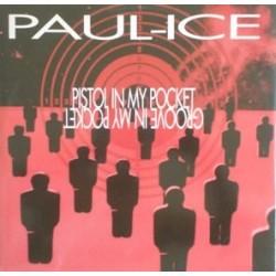 Paul Ice – Pistol In My Pocket / Groove In My Pocket