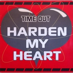 Time Out  – Harden My Heart