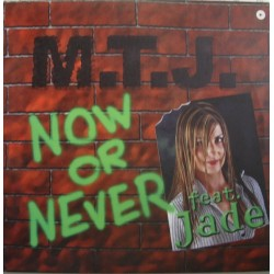 MTJ Featuring Jade  - Now Or Never