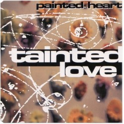 Painted Heart - Tainted Love