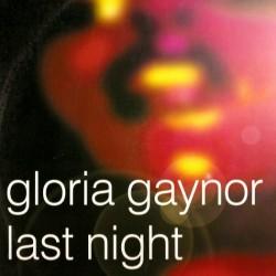 Gloria Gaynor – Last Night
