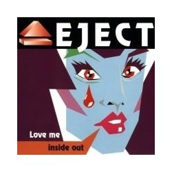 Eject – Love Me Inside Out