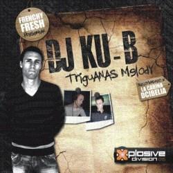 FRENCHY FRESH PRESENTAN DJ KU-B-TRIGUANAS MELODY