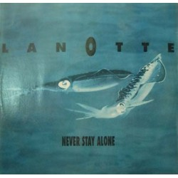 Lanotte – Never Stay Alone