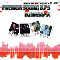 FRENCH SOUND DJS & DJ NESS X - Push Me To The Max