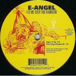 E-Angel – Fly Me Over The Rainbow (TEMAZO DEL 95¡)