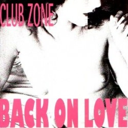 Club Zone  – Back On Love