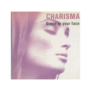 Charisma  – Grace In Your Face (IMPORT)