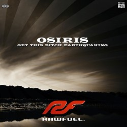 Osiris  – Get This Bitch Earthquaking