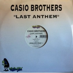 Casio Brothers – Last Anthem