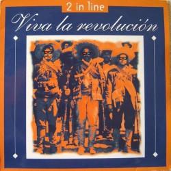 2 In Line – Viva La Revolución