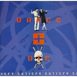 Dance Or Die  – Satisfy