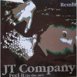 JT Company ‎– Feel It (In The Air) Remixes