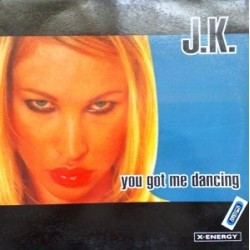 JK ‎– You Got Me Dancing
