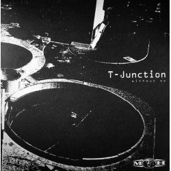 T-Junction ‎– Without Me