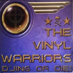 Vinyl Warriors, The - D'jing Or Die(2 MANO,TEMAZO MAKINA¡¡)