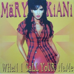 Mary Kiani ‎– When I Call Your Name