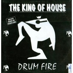The King Of House – Drum Fire
