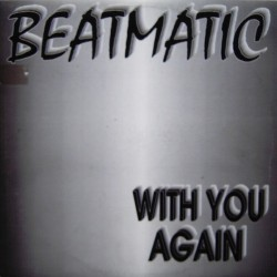 Beatmatic ‎– With You Again