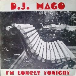 DJ Mago – I'm Lonely Tonight