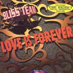 Bliss Team ‎– Love Is Forever