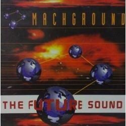 Machground – The Future Sound (TEMAZO¡¡)