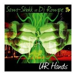 Sam - Shokk vs. DJ Rompe – Ur Hands