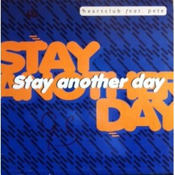 Heartclub Feat. Pete  – Stay Another Day