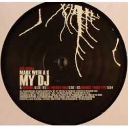 Mark With A K – My DJ