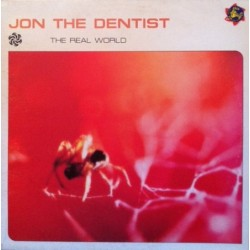Jon The Dentist ‎– The Real World / What Is Real