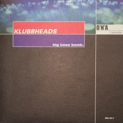 Klubbheads - Big Bass Bomb (COPIA IMPORT,Incluye acapella¡¡)