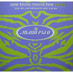 Junior Sanchez Featuring Dajae ‎– B With U