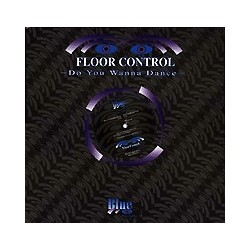 Floor Control  ‎– Do You Wanna Dance