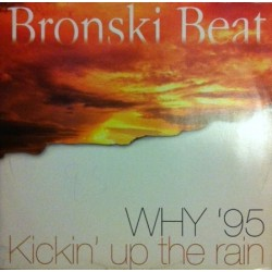Bronski Beat ‎– Why '95 / Kickin' Up The Rain