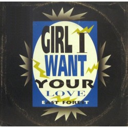 East Forest – Girl I Want Your Love