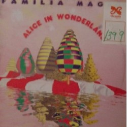 Familia Magica ‎– Alice In Wonderland