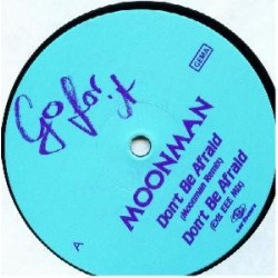 Moonman ‎– Don't Be Afraid / Galaxia