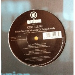 Circle 99 ‎– Show Me The Meaning Of Being Lonely
