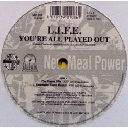 LIFE ‎– You're All Played Out (ROLLAZO¡)